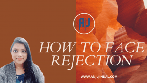 How to face rejection