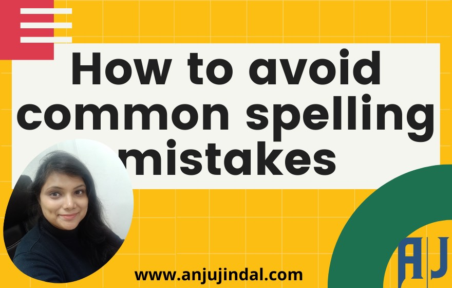 How to avoid common spelling mistakes